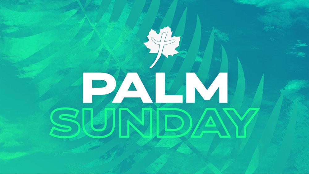 Palm Sunday • April 14, 2019