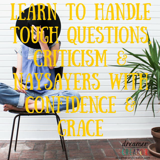 learn-to-handle-tough-questions-criticism-naysayers