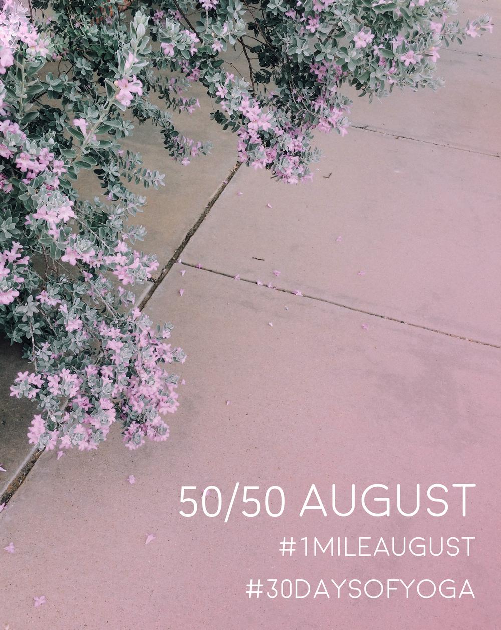 50/50 August #1mileaugust #30daysofyoga | ashleyjoanna.com