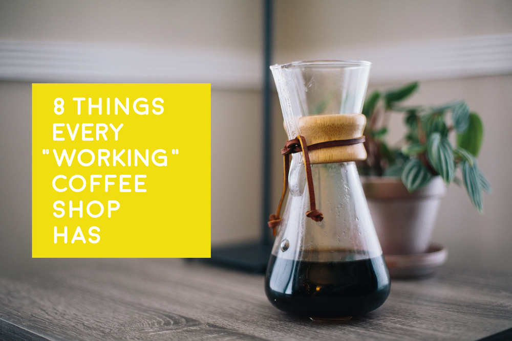 "8 Things Every ""Working"" Coffee Shop Has 