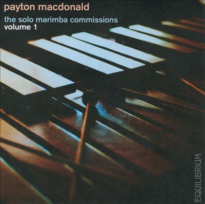 Payton MacDonald - The solo marimba commissions