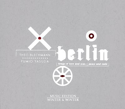 Theo Bleckmann - Berlin: Sons of love and war, peace and exile (2008)