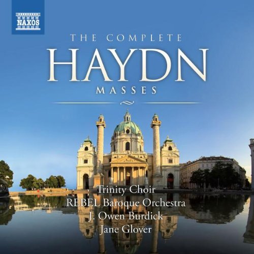 Trinity Wall Street and Rebel Baroque Orchestra - Haydn: Complete Masses (2009)