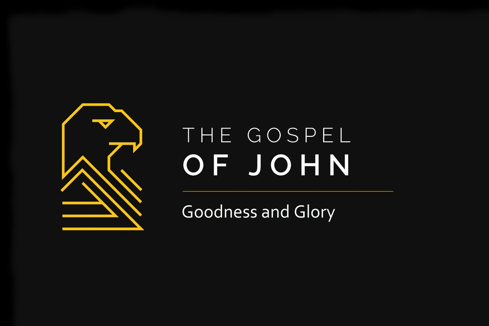 02 The-Gospel-of-John--Goodness and Glory.jpg