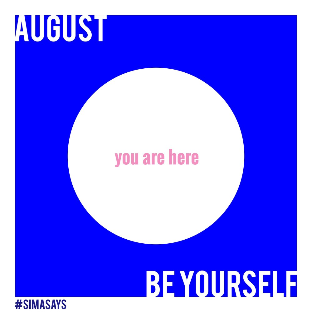 August Be Yourself