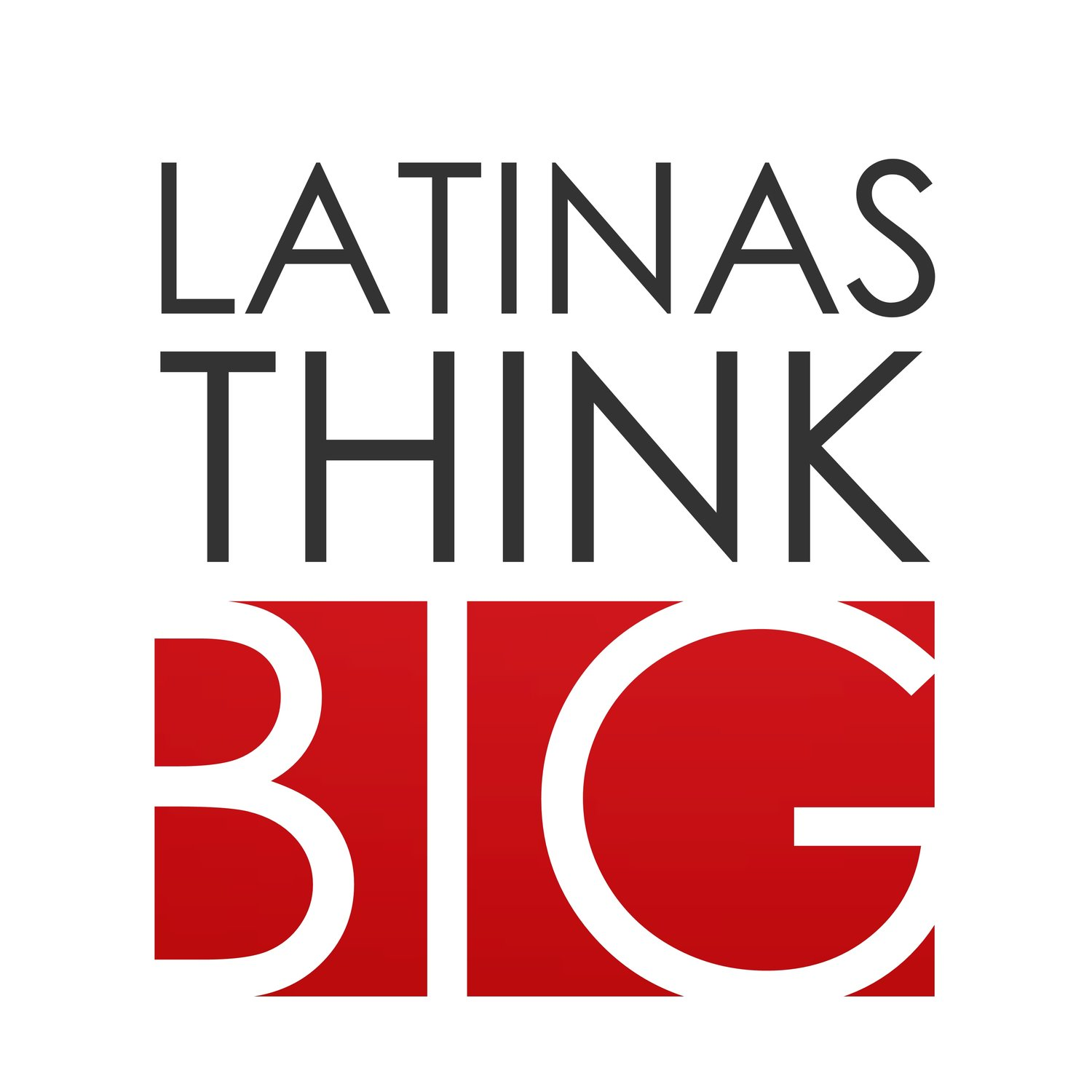 Latinas Think Big