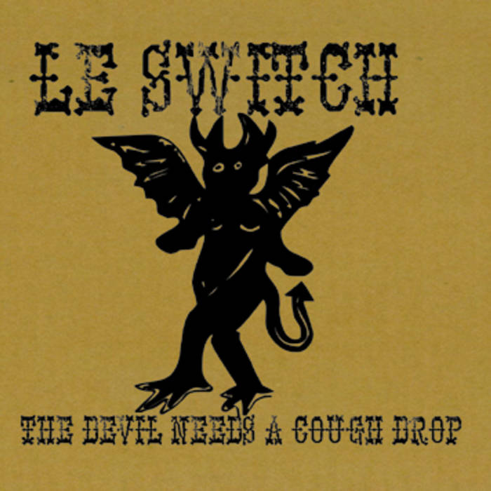 The Devil Needs a Cough Drop by Le Switch (2009)