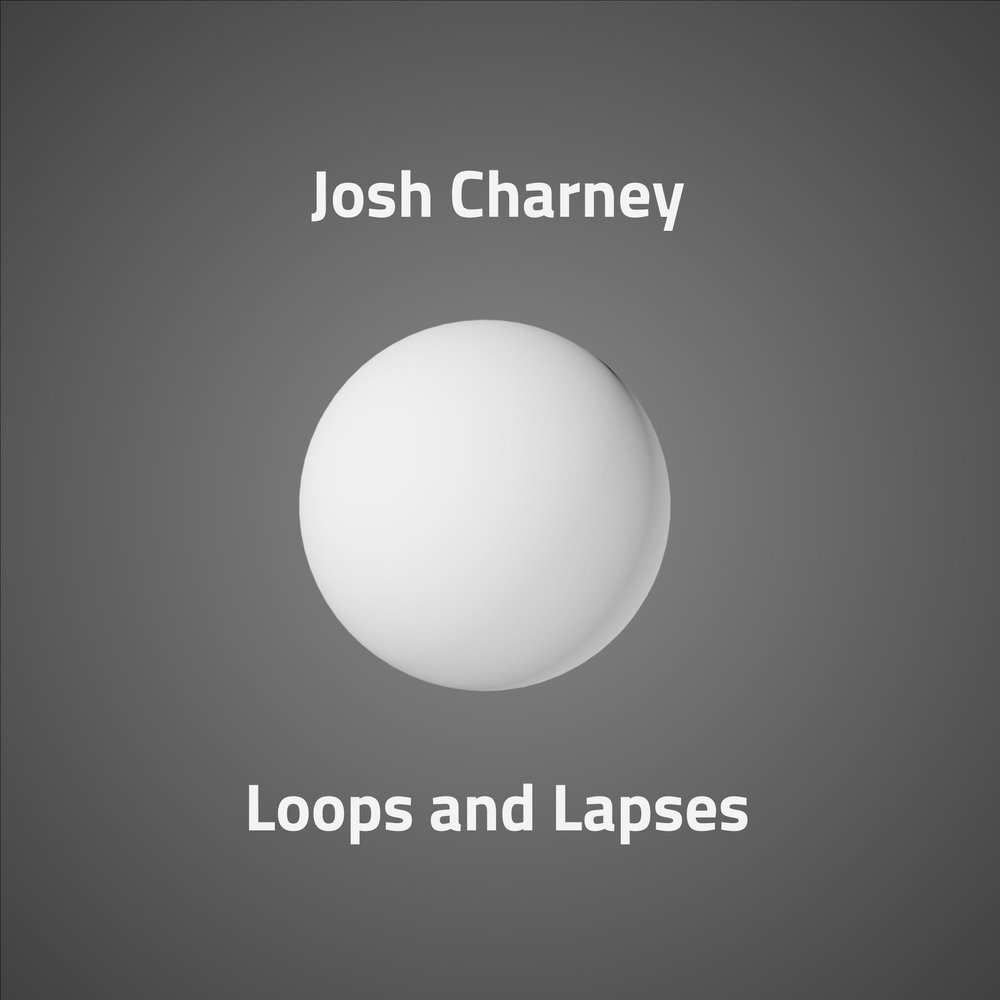 Loops and Lapses by Josh Charney (2018)