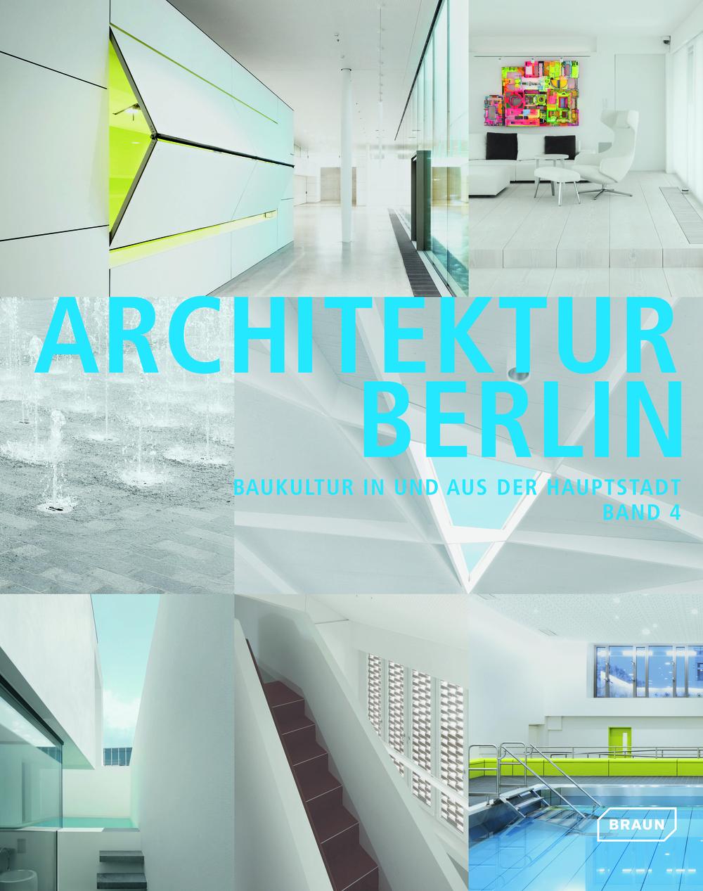 ARCHITEKTUR BERLIN BAND 4 –Baukultur in und aus der Hauptstadt