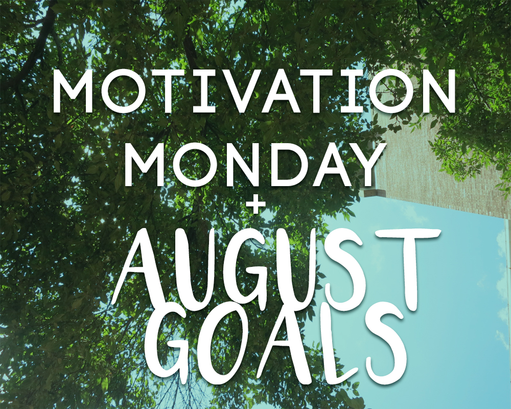 motivation and goals for august - actively gemma