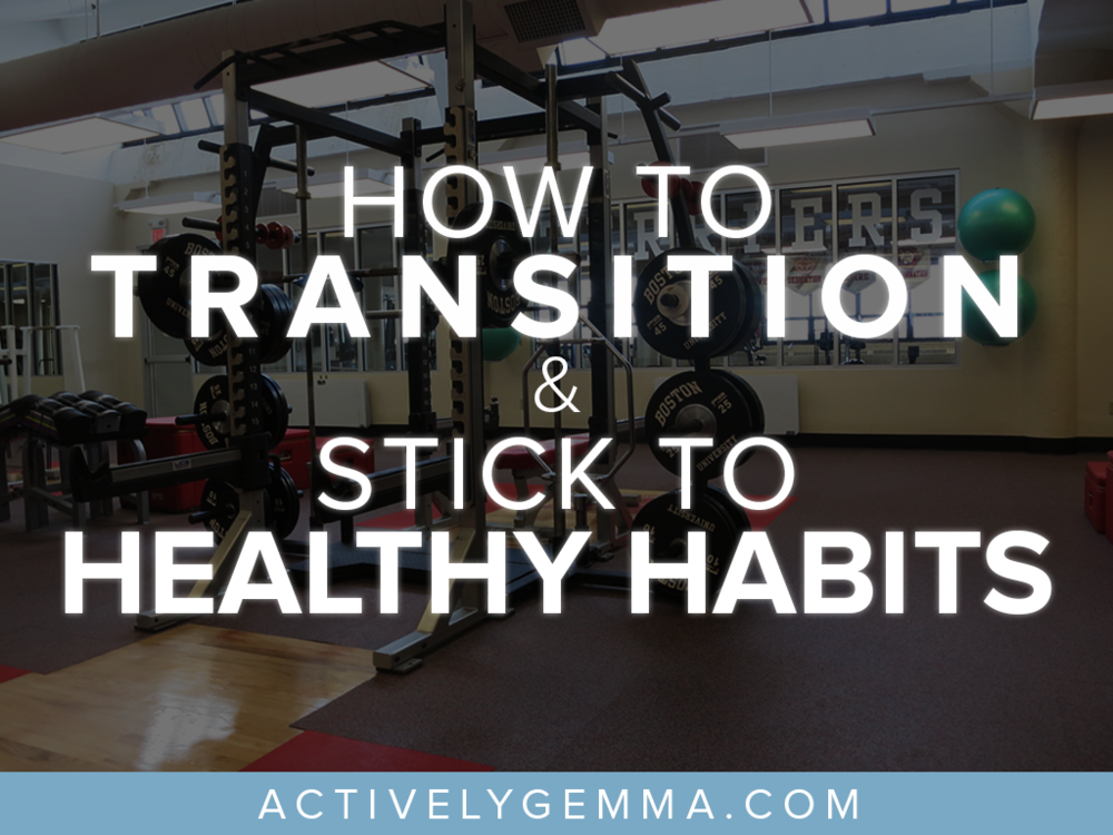 how to successfully transition and stick to healthy habits - actively gemma