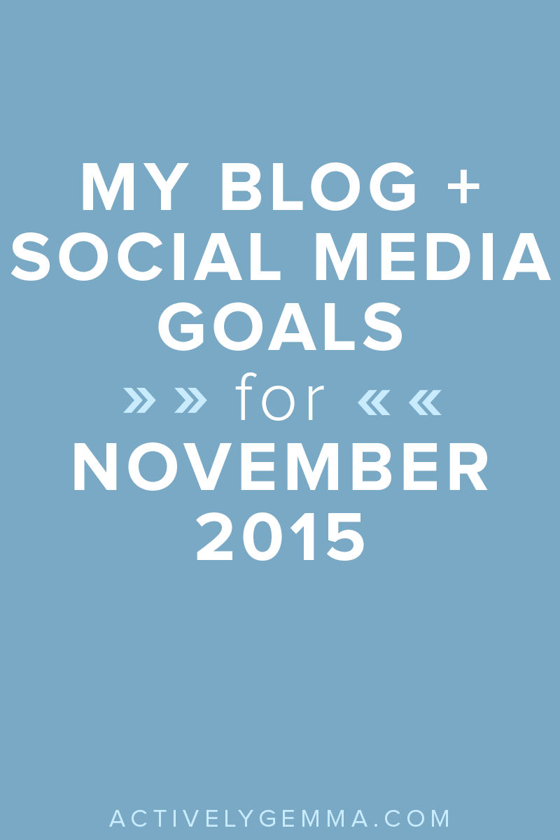 NOVEMBER 2015 MONTHLY GOALS