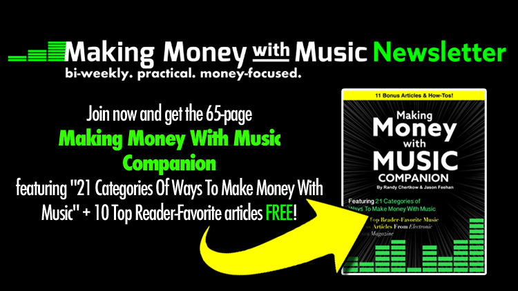 151140741f1301 Newsletter — Making Money With Music