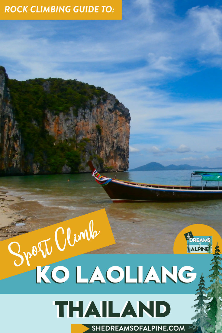 Rock Climbing Ko Laoliang in Thailand |  Thailand has some of the best sport climbing in the world and should be high on your destination list for rock climbing. Ko Laoliang is a special island in Thailand where you can find great climbing, deep water soloing, solitude, and laid back vibes. Read our Climbing destination guide to learn more about this special place and how to plan a great trip there.| shedreamsofalpine.com