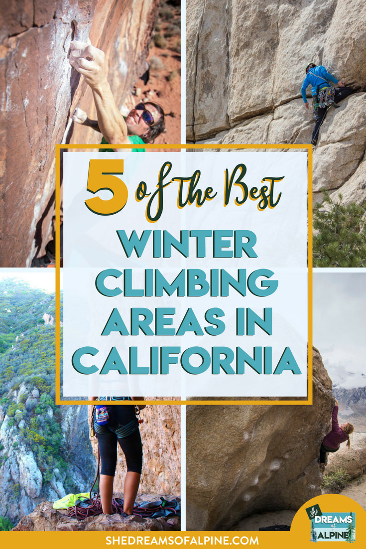 My 5 Favorite Winter Climbing Areas in California   | Just as the summer months here in California are a great time for high altitude alpine climbing and hiking in the Sierra Nevada, the cold temperatures of the winter months make for some great lower elevation desert rock climbing! Whether you love to sport climb, trad climb, or boulder, I've listed 5 of my favorite areas to climb in California in the winter months, and there is a little bit of everything for every style of climber. Happy Sending! | shedreamsofalpine.com