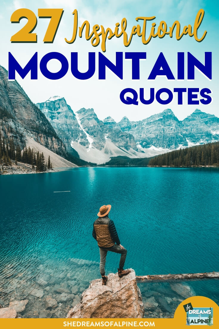 27 Beautifully Inspirational Mountain Quotes — She Dreams Of ...