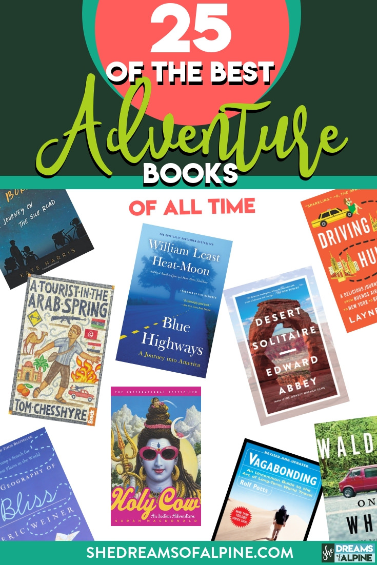 25 Best Adventure Books of All Time to Ignite Your Wanderlust    | Travel books can make you feel like you've visited an interesting new place without stepping outside your front door or they can inspire you to start planning an adventure of your own. This list of 25 adventure books will take you around the world. Check it out! | shedreamsofalpine.com