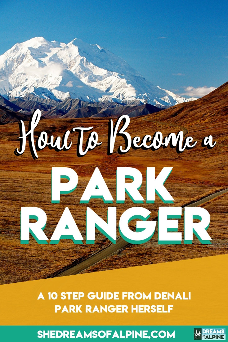 How to Become a Park Ranger - 10 Steps From a Denali Park Ranger Herself! |  If you've ever considered becoming a park ranger but didn't know where to start, Guest Poster and Denali Park Ranger Riley Roves, gives us an inside like at the key steps you need to take in order to become a National Park Ranger. | shedreamsofalpine.com