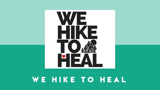 We Hike to Heal is a month-long women's empowerment and wellness campaign