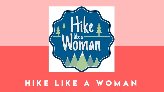 Hike Like a Woman is a hiking organization that is super focused on community