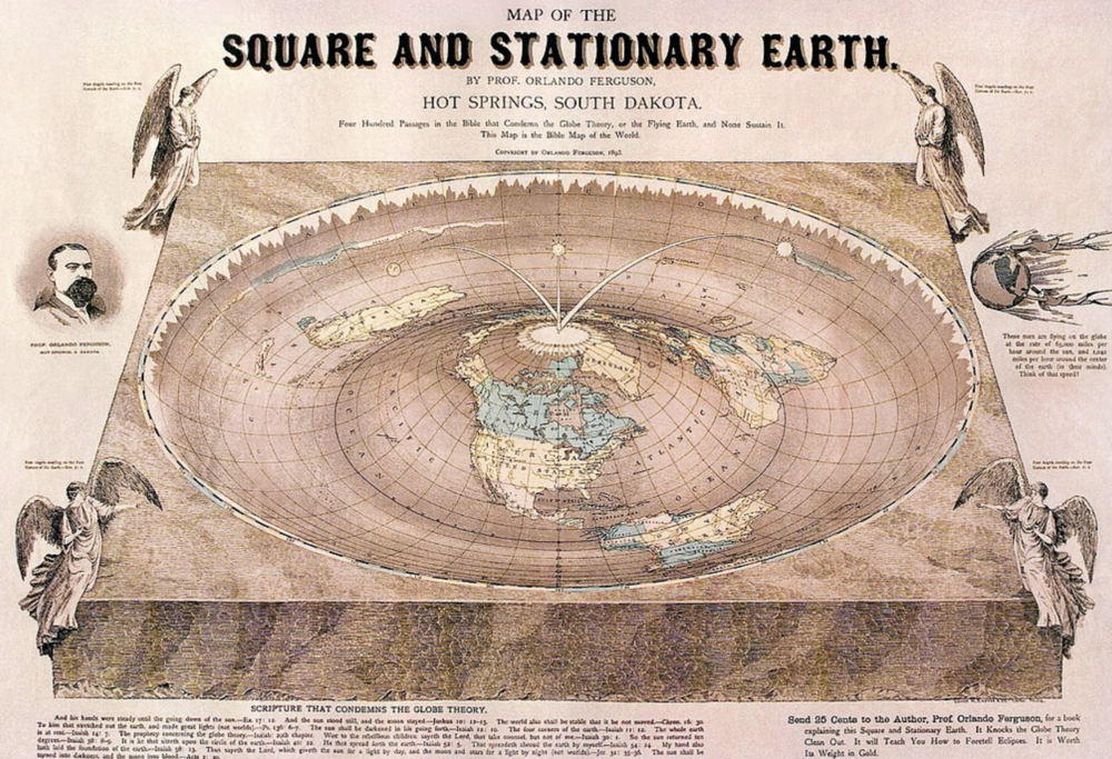 """Map of the Square and Stationary Earth. By Prof. Orlando Ferguson, Hot Springs, South Dakota. Four Hundred Passages in the Bible that Condemns the Globe Theory, or the Flying Earth, and None Sustain It.  This Map is the Bible Map of the World. Copyright by Orlando Ferguson, 1893."""