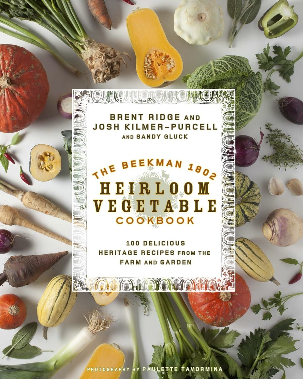 Beekman 1802 Heirloom Vegetable Cookbook available May 2014