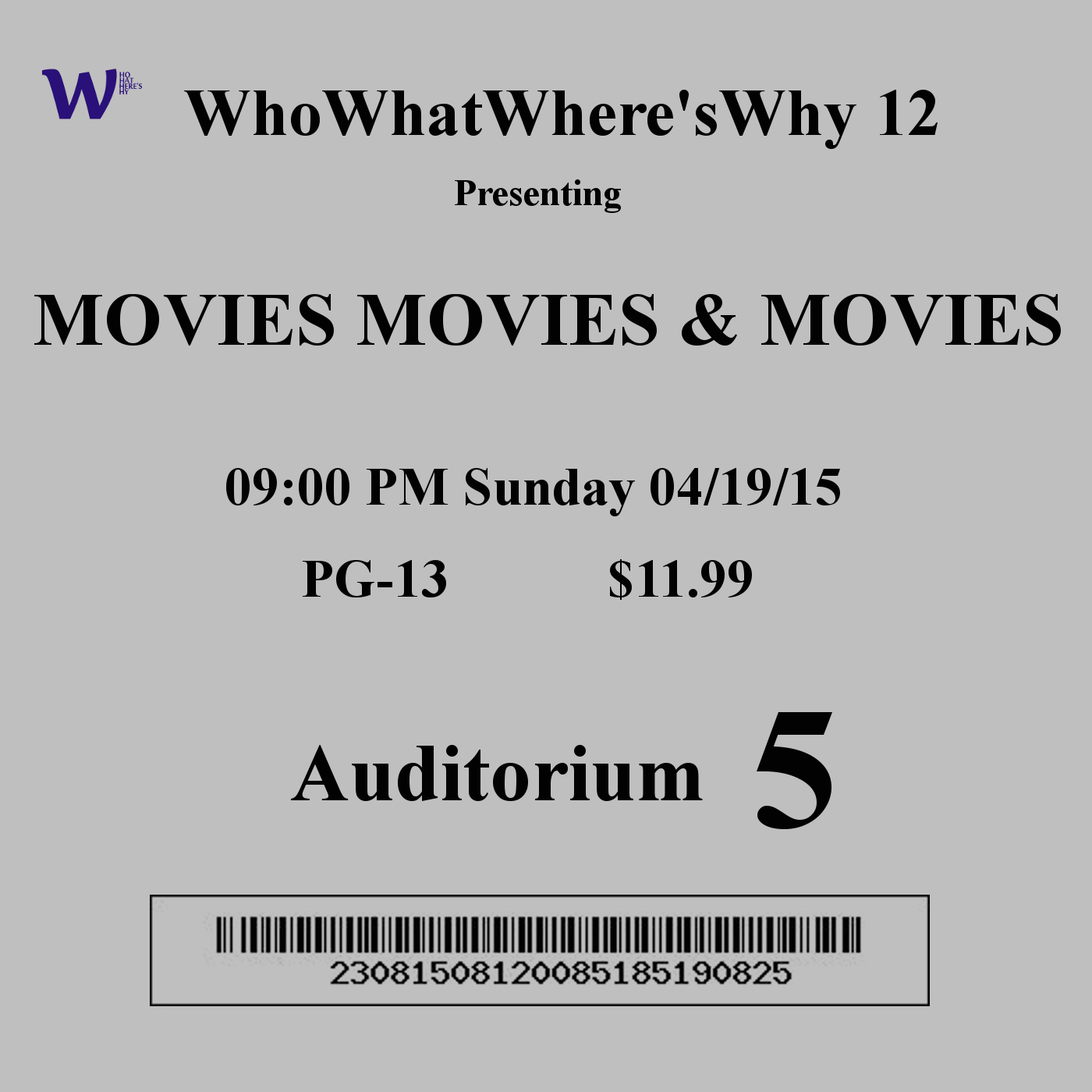 Movies Movies and Movies - Who What Where's Why