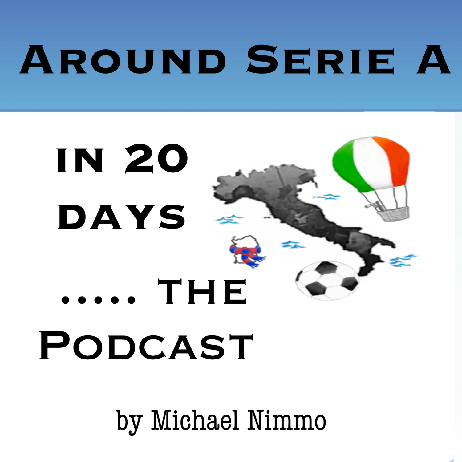 Around Serie A in 20 Days.... The Podcast - Michael Nimmo