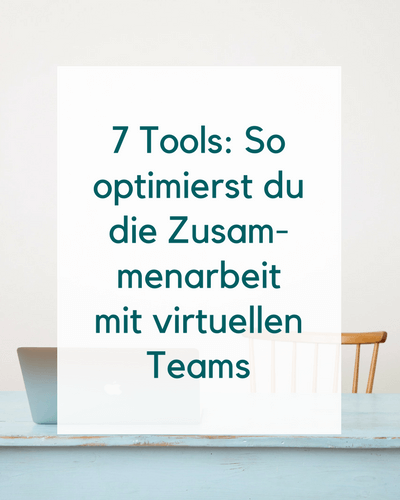 7 tools für virtuelle Teams