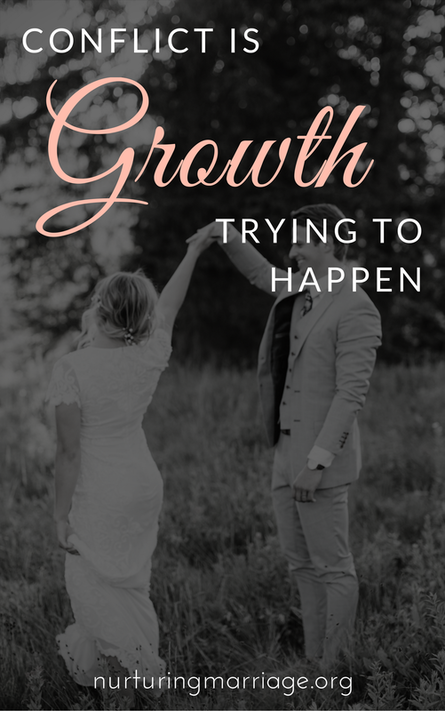 Conflict is Growth Trying to Happen - Read Crystal's post at NurturingMarriage.org to learn how understanding what's driving conflict can be the key to resolving it.