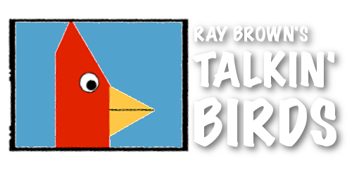 Ray Brown's Talkin' Birds
