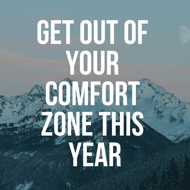 Get out of your comfort zone this year.png