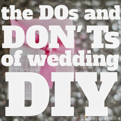Wedding DIY tips, do's and don't's of wedding DIY projects