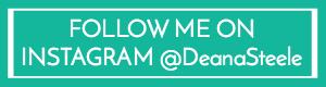 Follow Deana Steele on Instagram @DeanaSteele
