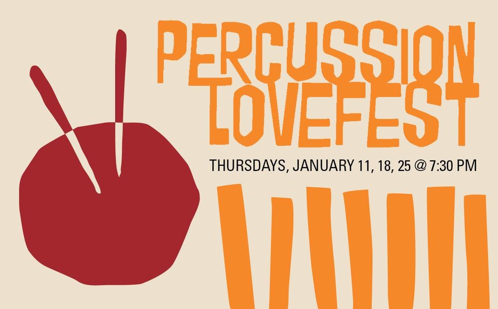 Thursday January 18th:   7:30-7:50 Leah Bowden - Contemporary Percussion  7:55-8:15 Tim McMahon Jazz Drumset  8:20-8:40 Milad Jahadi - World Percussion  8:45-9:05 Euphoria Brass Band - New Orleans 2nd line