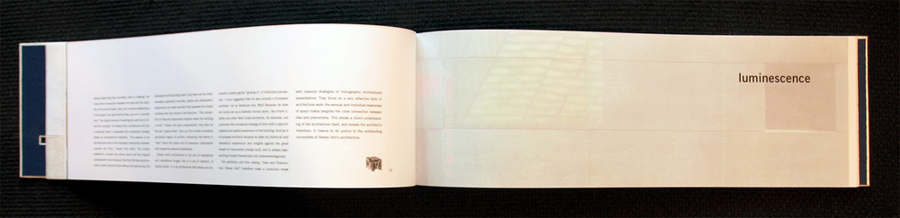 "The horizontal format of the book alludes to Holl's famed ""Horizontal Skyscraper."" In addition, local culture, mythologies and surrounding landscapes helped to develop project concepts."