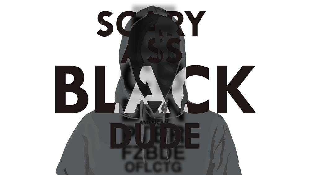 SCARY ASS BLACK DUDE