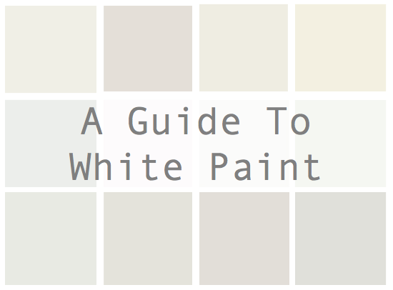 A Guide To White Paint | Sarah Catherine Design
