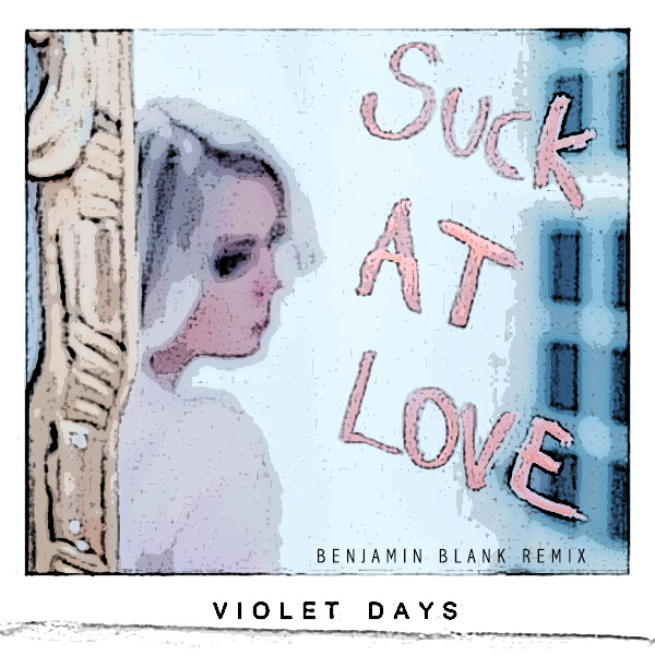 Violet Days - Suck at Love Remix2.jpg
