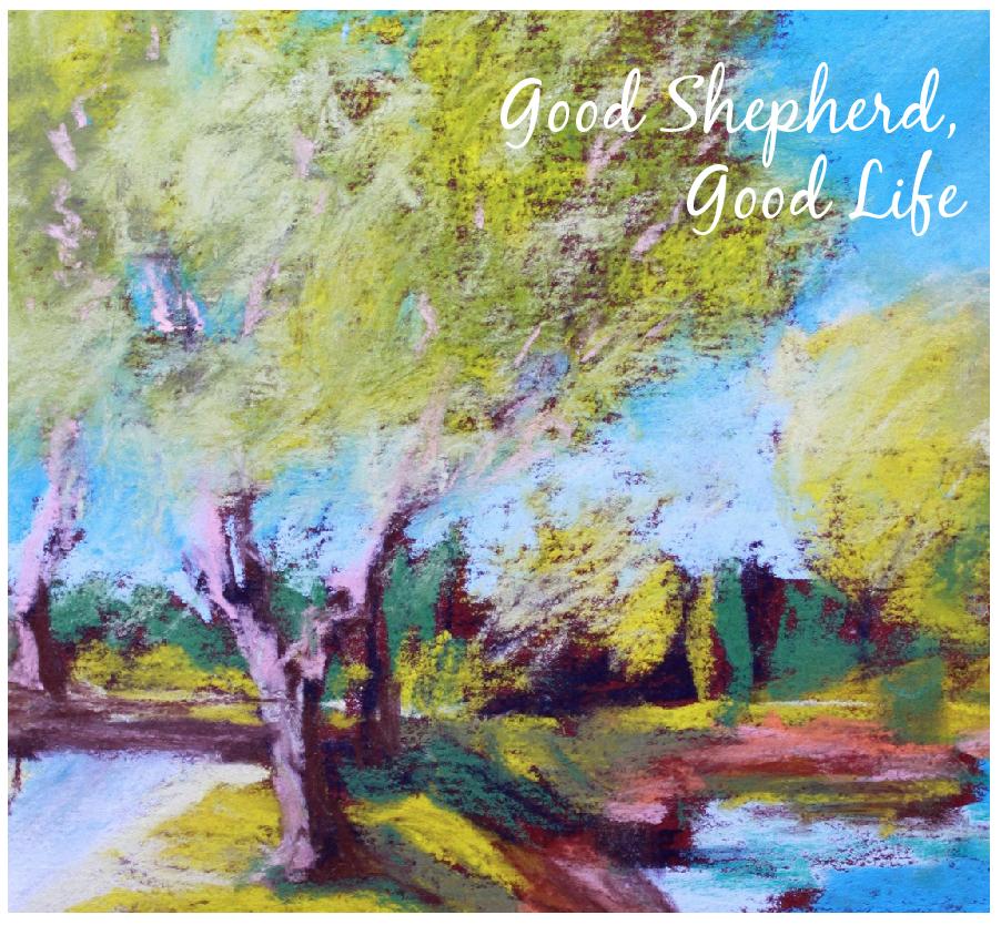 good shepherd good life.jpg