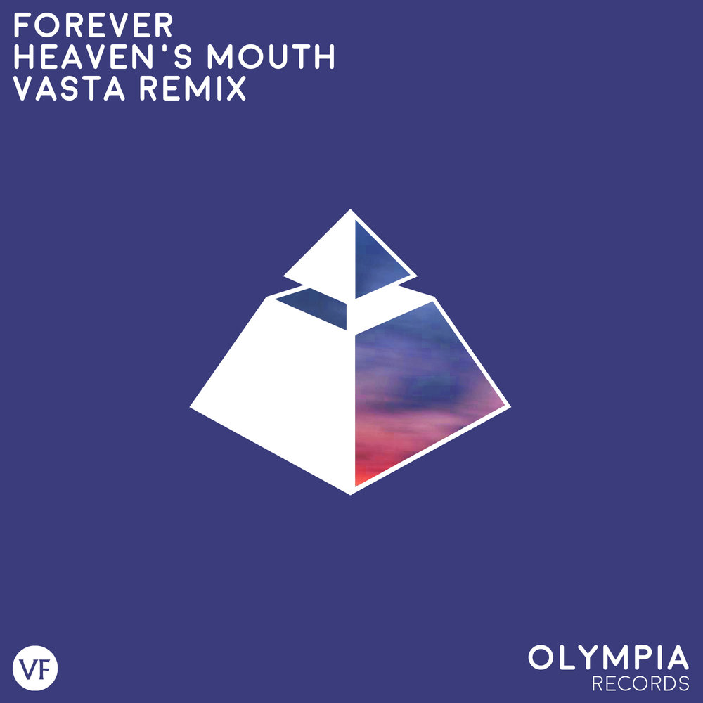 Forever - Heaven's Mouth (Vasta Remix) (2017)