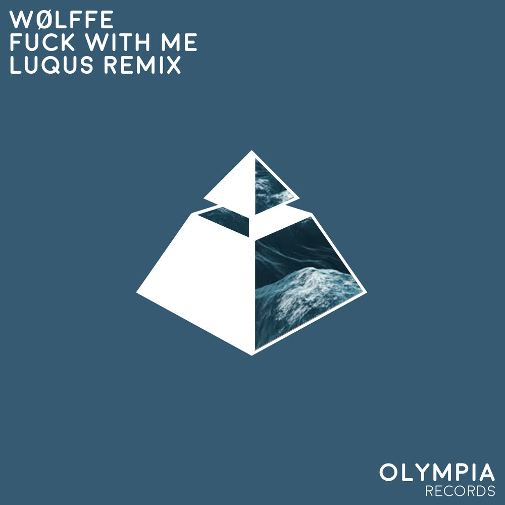 Wølffe - Fuck With Me (LuQuS Remix) (2017)