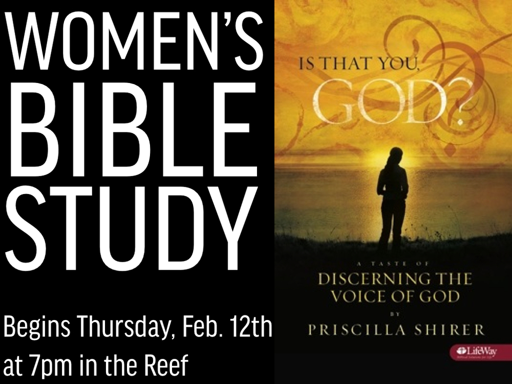 Amanda Corley will lead a seven-week study using Priscilla Shirer's study,    Discerning the Voice of God   . This Bible study group will meet for 90 minutes on Thursday nights at 7pm beginning on   February 12th   in the Reef.  Sign up in the bulletin if you plan to attend. Childcare will be provided if needed for children age 5 and under. If you will need childcare, sign up and include the number of children and their ages in the perforated section of the bulletin. For more information, contact the church office.
