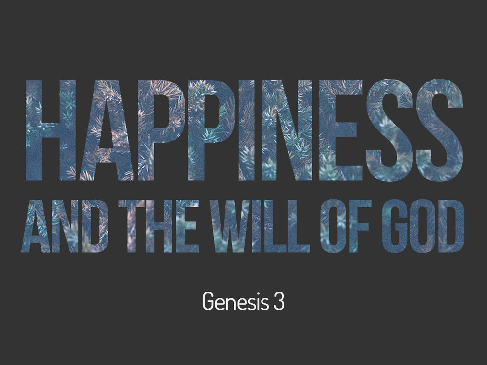 Happiness and the Will of God.001.jpeg
