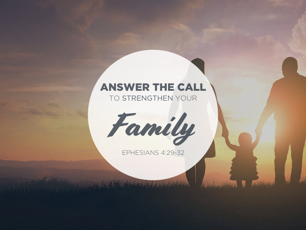 Answer the Call To Strengthen Your Family1.001.jpeg