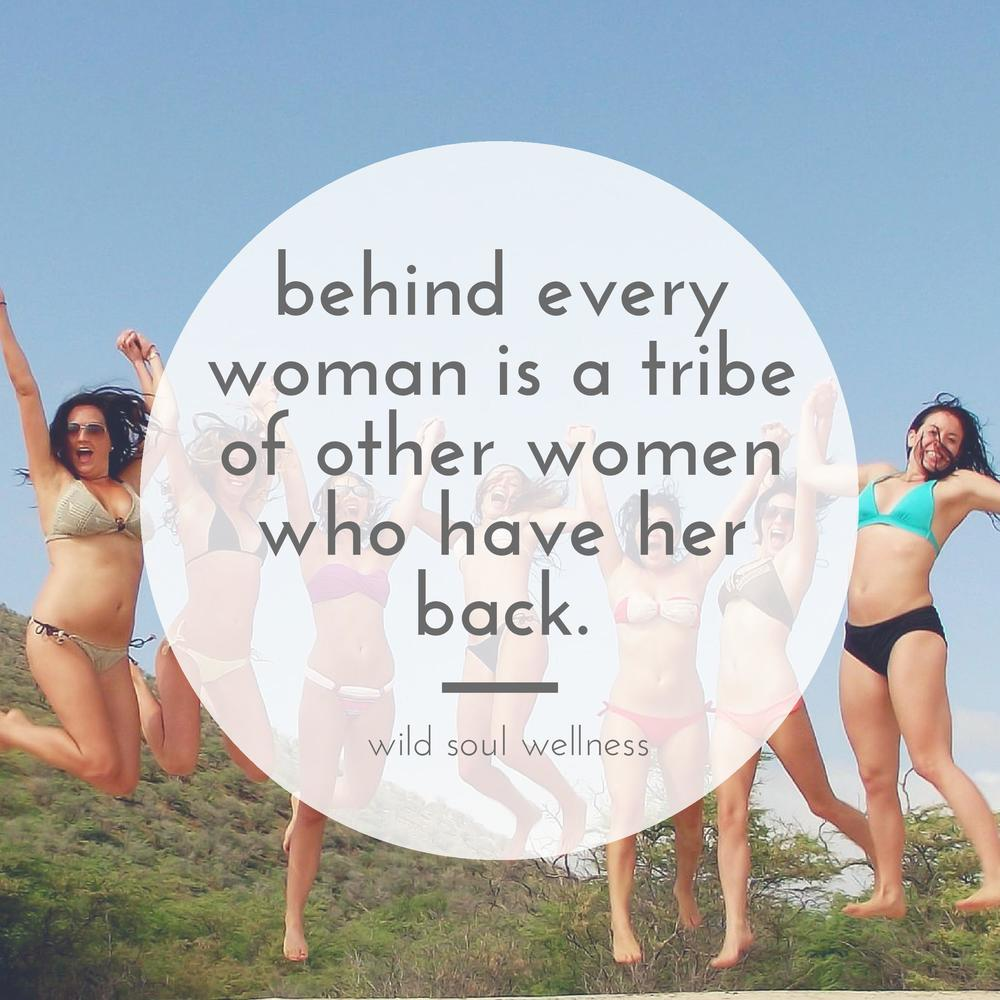 » CLICK TO TWEET « Behind every woman is a tribe of other women who have her back.
