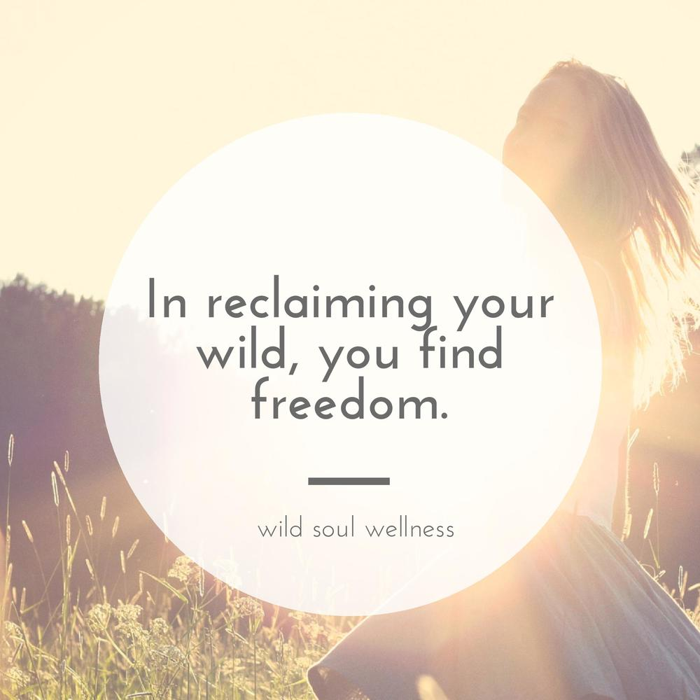 » CLICK TO TWEET « In reclaiming your wild, you find freedom.