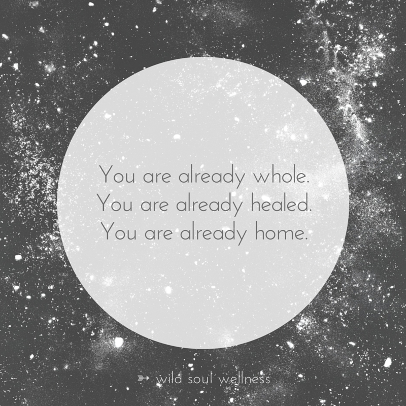 """""""You are already whole. You are already healed. You are already home."""" » CLICK TO TWEET «"""