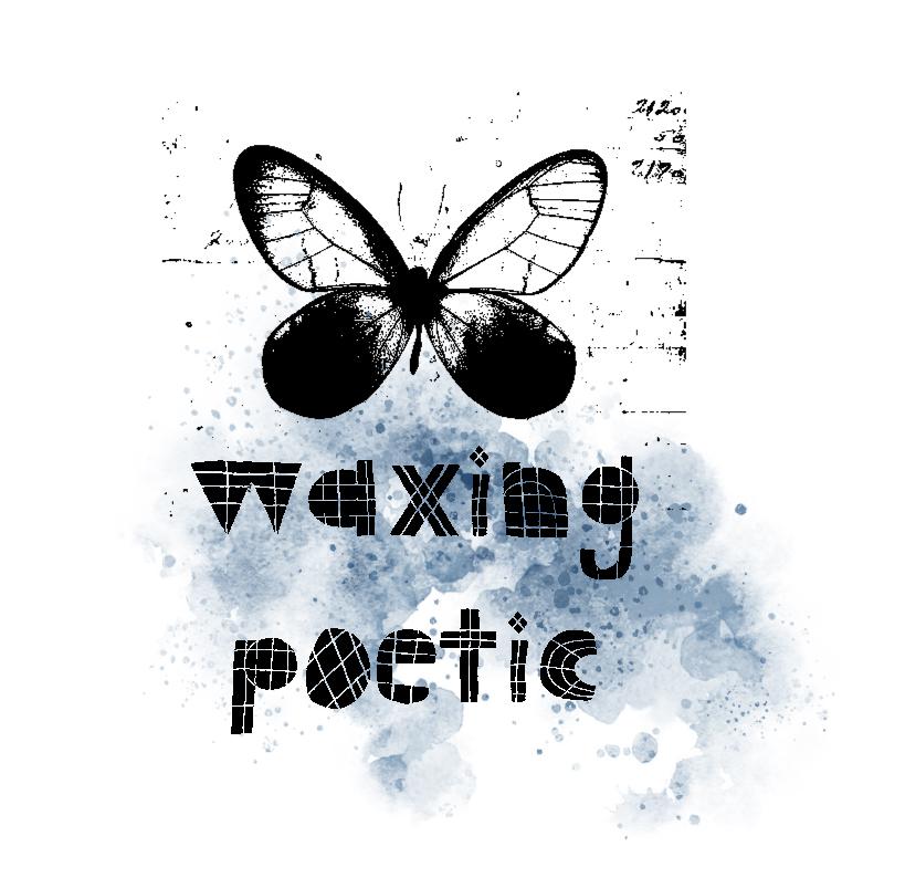 waxing poetic.jpg
