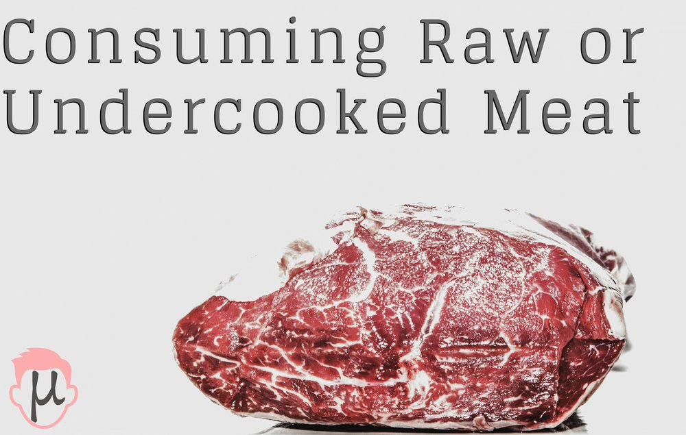 Consuming Raw or Undercooked Meat.jpg